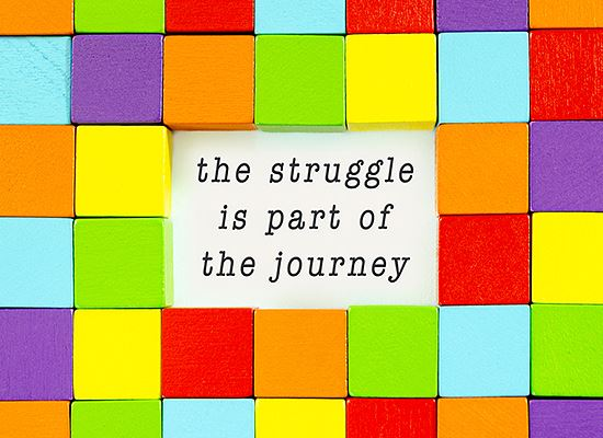 Struggle is part of journey