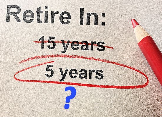 Retire in 15 or 5 years
